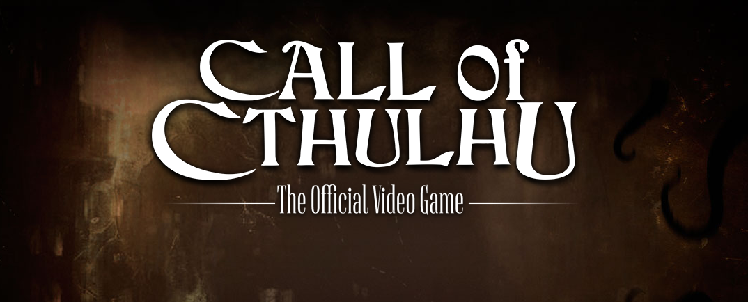 "REVEALED: Official Website For ""Call of Cthulhu"" Game - Commence chanting."