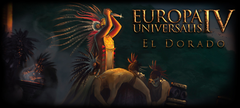 """Europa Universalis IV"" Expands with Gold - Empire Building, Empire Destroying, El Dorado Coming"