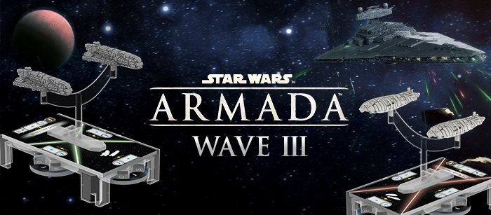 """Star Wars: Armada"" Wave III Incoming! - Man Your Battle-stations!"