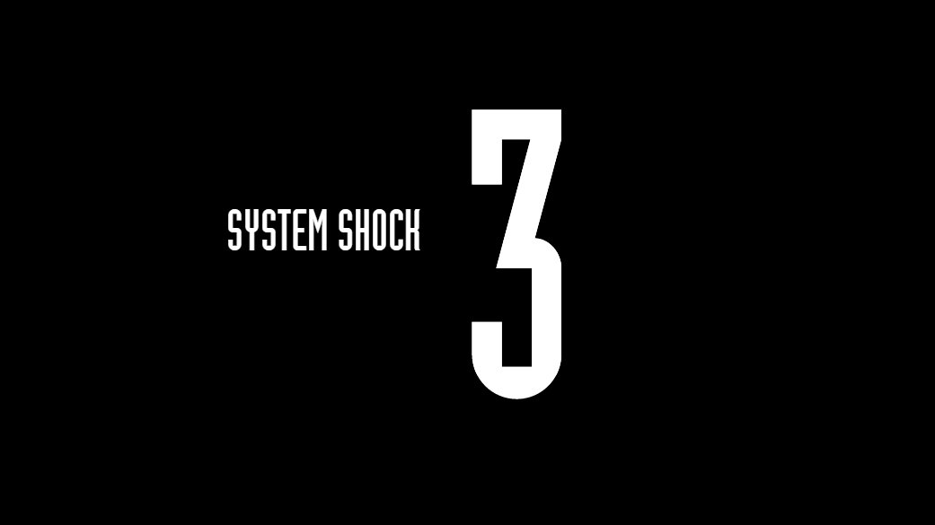 """System Shock 3"" Is Happening - Virtually Everything Else Is Unknown"