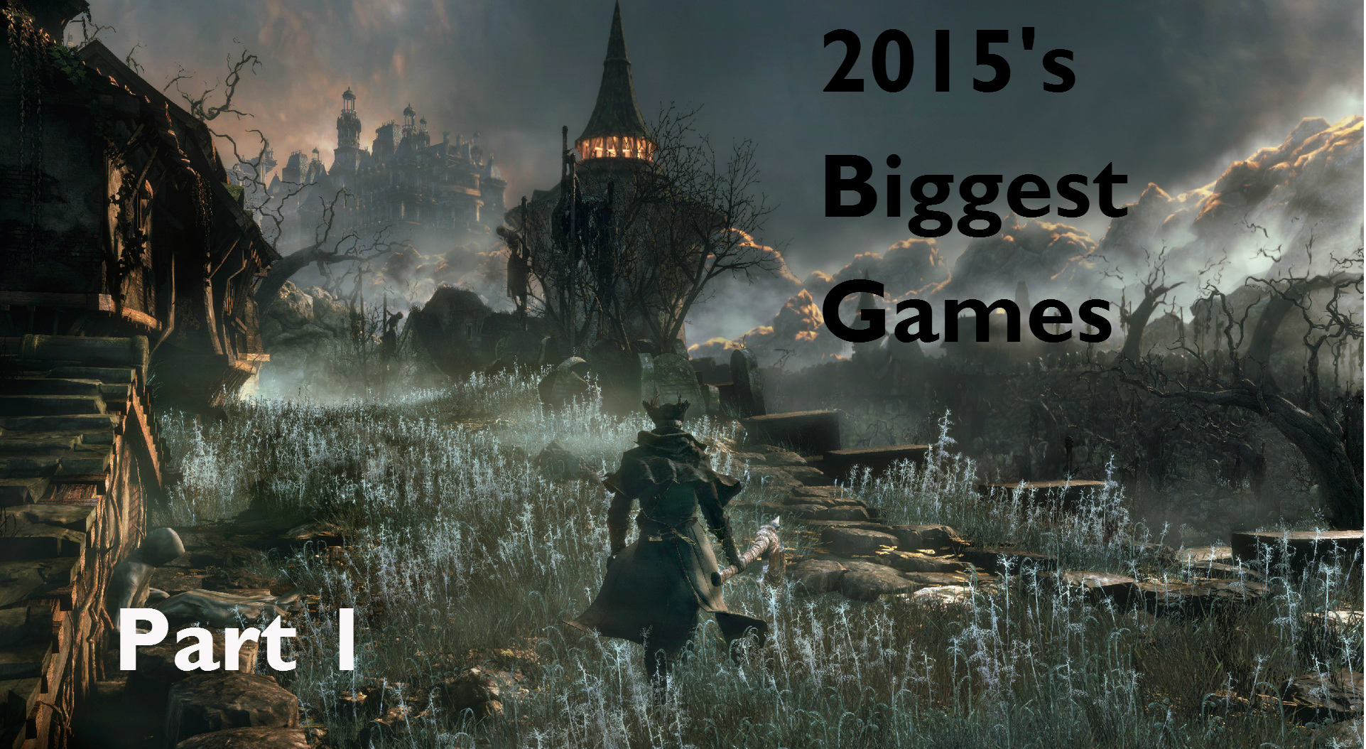 2015's Biggest Games: Part 1
