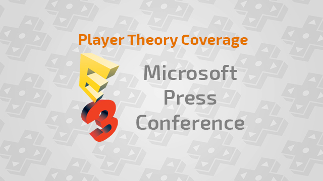 E3 2014: Microsoft Press Conference - June 6 at 9:30 AM PDT