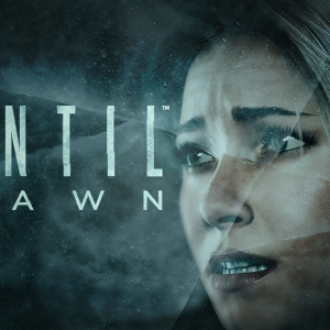 """Until Dawn"""