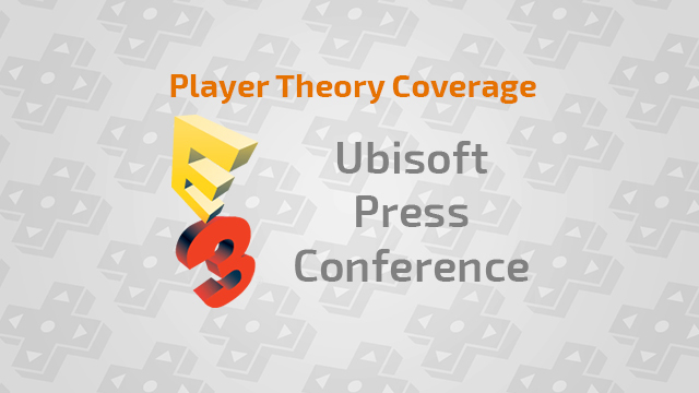 E3 2014: Ubisoft Press Conference - June 6 at 3:00 PM PDT