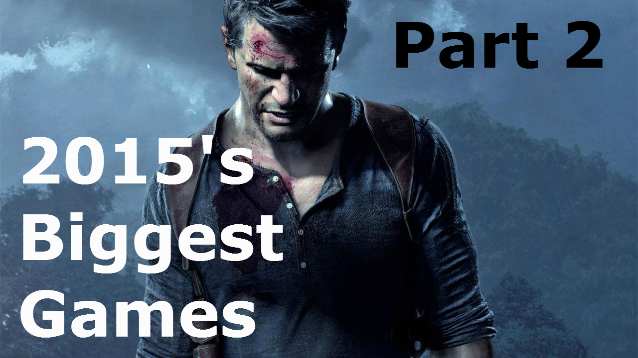 2015's Biggest Games: Part 2
